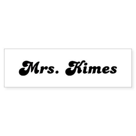 Mrs. Kimes Bumper Sticker