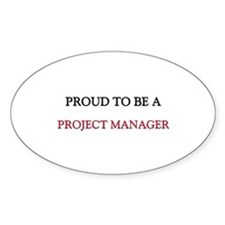 Proud to be a Project Manager Oval Sticker