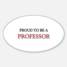 Proud to be a Professor Oval Decal