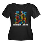 Trust Me I'm A Doctor Women's Plus Size Scoop Neck