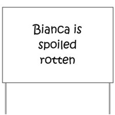 Funny Bianca Yard Sign