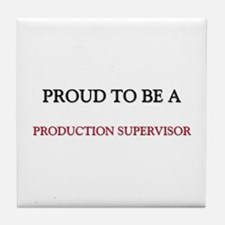Proud to be a Production Supervisor Tile Coaster