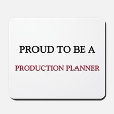 Proud to be a Production Planner Mousepad