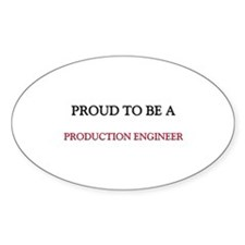 Proud to be a Production Engineer Oval Decal