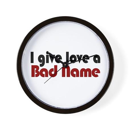 Love a bad name Wall Clock