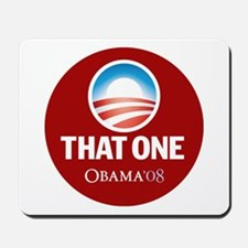 Obama THAT ONE 08 Sig Red Mousepad