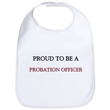 Proud to be a Probation Officer Bib
