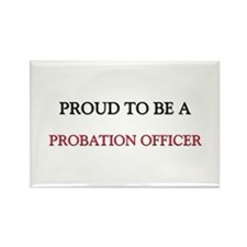 Proud to be a Probation Officer Rectangle Magnet