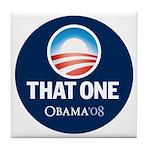 Obama THAT ONE 08 Sig Blue Tile Coaster