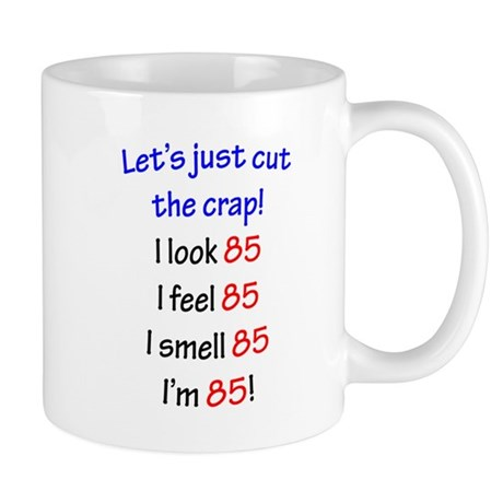 Cut the crap 85 Mug