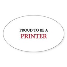 Proud to be a Printer Oval Decal
