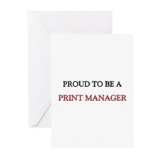 Proud to be a Print Manager Greeting Cards (Pk of