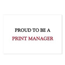 Proud to be a Print Manager Postcards (Package of