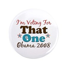 "I'm Voting For That One Obama 3.5"" Button"
