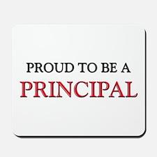 Proud to be a Principal Mousepad