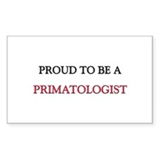 Proud to be a Primatologist Rectangle Decal