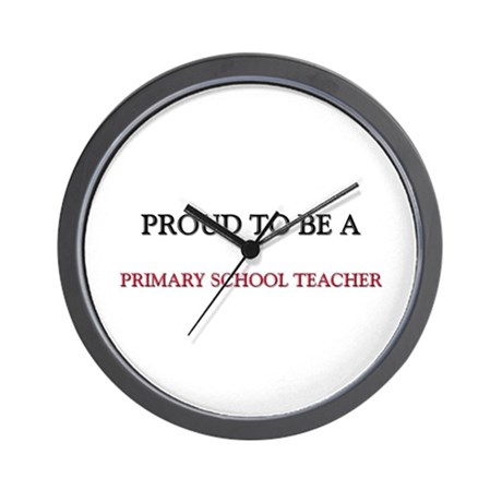 Proud to be a Primary School Teacher Wall Clock