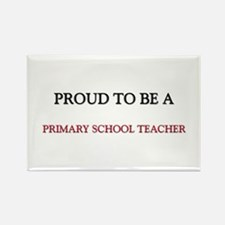 Proud to be a Primary School Teacher Rectangle Mag