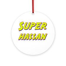 Super hassan Ornament (Round)