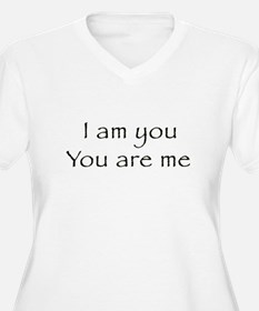I Am You and You Are Me T-Shirt