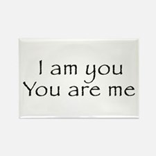 I Am You and You Are Me Rectangle Magnet