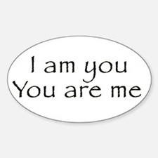 I Am You and You Are Me Oval Decal