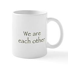 I Am You and You Are Me Mug