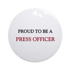 Proud to be a Press Officer Ornament (Round)