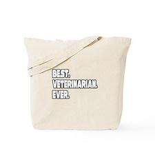 """Best. Veterinarian. Ever."" Tote Bag"