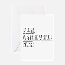 """Best. Veterinarian. Ever."" Greeting Card"