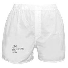 """Best. Veterinarian. Ever."" Boxer Shorts"