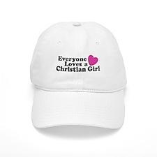 Everyone Loves a Christian Girl Baseball Cap
