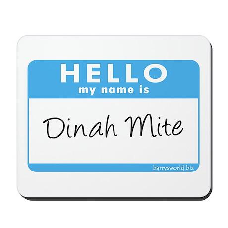 Dinah Mite Mousepad