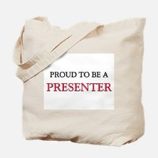 Proud to be a Presenter Tote Bag