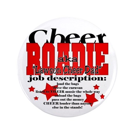 "Lawson Cheer Roadie Special O 3.5"" Button"