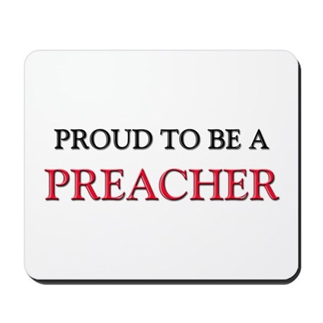 Proud to be a Preacher Mousepad
