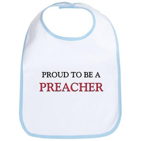 Proud to be a Preacher Bib
