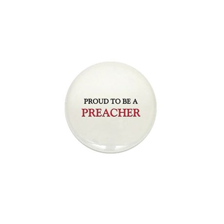 Proud to be a Preacher Mini Button (10 pack)