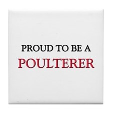 Proud to be a Poulterer Tile Coaster