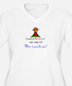 I could blow... T-Shirt