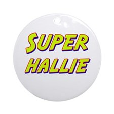 Super hallie Ornament (Round)