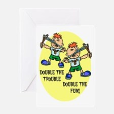 DOUBLE THE TROUBLE, DOUBLE TH Greeting Card