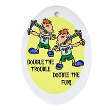 DOUBLE THE TROUBLE, DOUBLE TH Oval Ornament