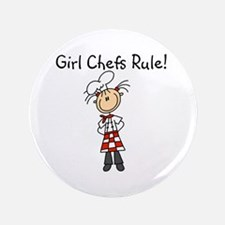 """Girl Chefs Rule 3.5"""" Button"""