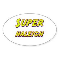 Super haleigh Oval Decal