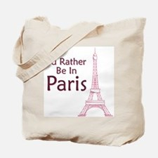I'd Rather Be In Paris Tote Bag