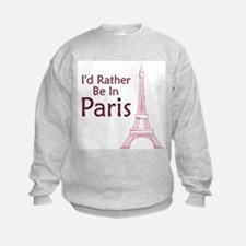 I'd Rather Be In Paris Sweatshirt