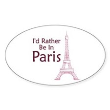 I'd Rather Be In Paris Oval Decal