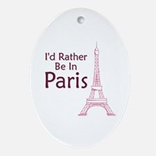 I'd Rather Be In Paris Oval Ornament