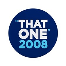 """That One"" Obama (3.5"" Button)"